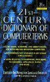 DICTIONARY OF COMPUTER TERMS (21st Century Reference)  by  Princeton Lang Inst