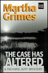The Case Has Altered (Richard Jury Mysteries 14)  by  Martha Grimes