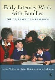 Early Literacy Work with Families: Policy, Practice and Research Cathy Nutbrown