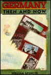 Germany Then and Now  by  William Spencer