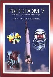 Freedom 7: The NASA Mission Reports (Apogee Books Space Series #15)  by  Robert Godwin
