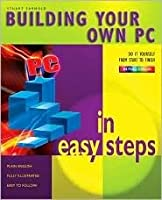 Building A PC In Easy Steps 2005