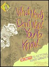 What Nerds Dont Want You to Know!: Secrets to Getting Good Grades  by  Smart Kids Publishing