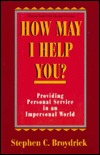 How May I Help You?  by  Stephen C. Broydrick