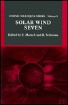 Solar Wind Seven: Proceedings of the 3rd Cospar Colloquium Held in Goslar, Germany, 16-20 September 1991 E. Marsch