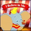 Disneys I Believe in Me  by  Mary Lea Floden