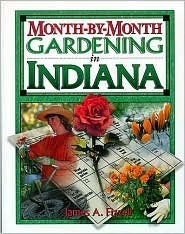 Month-By-Month Gardening Indiana  by  James A. Fizzell
