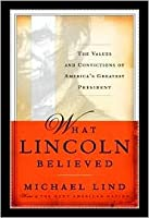 What Lincoln Believed