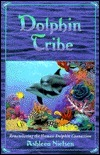 Dolphin Tribe: Remembering the Human-Dolphin Connection  by  Ashleea Nielsen