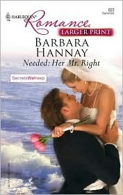 Needed: Her Mr. Right  by  Barbara Hannay