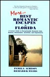 More of the Best Romantic Escapes in Florida: A Lovers Guide to Exceptionally Romantic Inns, Resorts, Restaurants, Activities, and Experiences Pamela Acheson