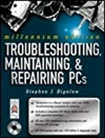 Troubleshooting, Maintaining and Repairing PCs [With CDROM]