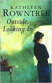 Outside Looking in  by  Kathleen Rowntree