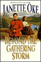 Beyond the Gathering Storm (Canadian West #5)