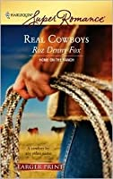Real Cowboys (Home on the Ranch #31) (Larger Print Harlequin Superromance, No 1412)