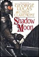 Shadow Moon (Chronicles of the Shadow War, No 1)