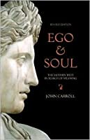 Ego & Soul: The Modern West in Search of Meaning