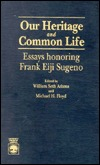 Our Heritage and Common Life: Essays Honoring Frank Eiji Sugeno William Seth Adams