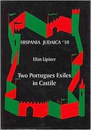 Two Portuguese Exiles in Castile: Dom David Negro and Dom Isaac Abravanel  by  Elias Lipiner