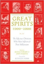 Great Spirits 1000-2000: The Fifty-Two Christians Who Most Influenced Their Millennium Selina OGrady