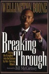Breaking Through: Taking the Kingdom Into the Culture Out-Serving Others by Wellington Boone
