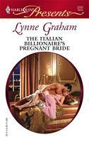 The Italian Billionaire's Pregnant Bride (The Rich, the Ruthless and the Really Handsome, #3) (Harlequin Presents, #2707)