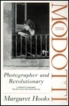 Tina Modotti: Photographer And Revolutionary  by  Margaret Hooks
