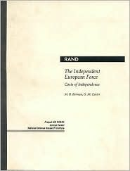 The Independent European Force: Costs of Independence  by  M.B. Berman