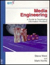 Media Engineering: A Guide To Developing Information Products  by  Steve West