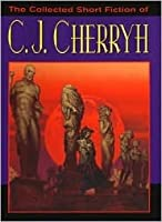 Collected Short Fiction of C. J. Cherryh
