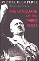 The Language of the Third Reich: Lti: Lingua Tertii Imprerii