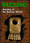 Dazzling!: Jewelry of the Ancient World Lerner Publishing Group