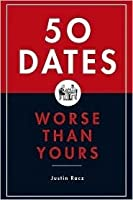 Fifty Dates Worse Than Yours