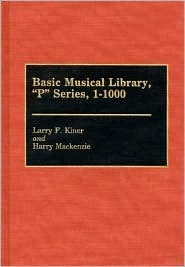 Basic Musical Library, P Series, 1-1000  by  Larry F. Kiner