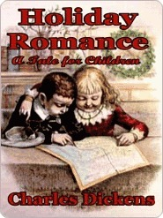 Holiday Romance in Four Parts Charles Dickens
