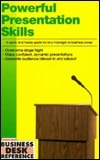 Powerful Presentation Skills: A Quick and Handy Guide for Any Manager or Business Owner Career Press