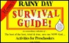 Mommys Rainy Day Survival Guide - The best of the best, tried & true, save me NOW God... Activities for Preschoolers Linda L. McKnight