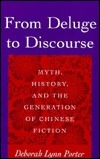 From Deluge to Discourse: Myth, History, and the Generation of Chinese Fiction Deborah Lynn Porter