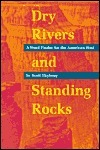 Dry Rivers and Standing Rocks: A Word Finder for the American West Scott Thybony