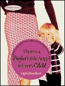 Theres a Perfect Little Angel in Every Child: Guiding Your Children to a Bright Future Gigi Schweikert