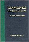 Diamonds of the Night: The Search for Spirit Within Your Dreams James Hagan