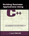 Building Business Applications Using C++  by  Lucy Garnett