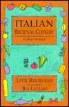 Italian Regional Cookery: A Culinary Travelogue: More Than 300 Authentic Regional Recipes Adapted to the New World Kitchen  by  Lotte Mendelsohn