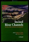 Incised River Channels: Processes, Forms, Engineering, and Management  by  Stephen E. Darby