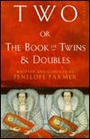 Two, Or, the Book of Twins and Doubles: An Autobiographical Anthology  by  Penelope Farmer