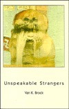 Unspeakable Strangers Van K. Brock
