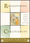 Rediscovering Christianity: A History of Modern Democracy & the Christian Ethic  by  Page Smith