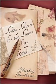 Love Letters for the Lover of My Soul  by  Shirley Familetti