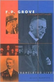 F. P. Grove in Europe and Canada: Translated Lives  by  Klaus  Martens