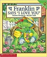 Franklin Says I Love You (Franklin the Turtle)